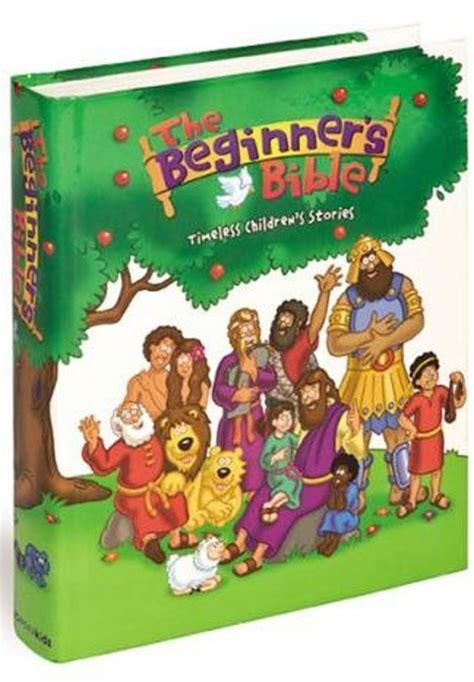 the beginner s bible timeless children s stories the beginner s bible timeless bible stories vida