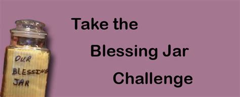 the blessing challenge the blessing jar challenge how to count your blessings