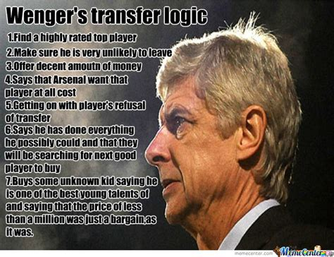 Wenger Meme - wenger s logic by dejan rackov 7 meme center