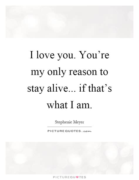 be my reason i you quotes i you sayings i you