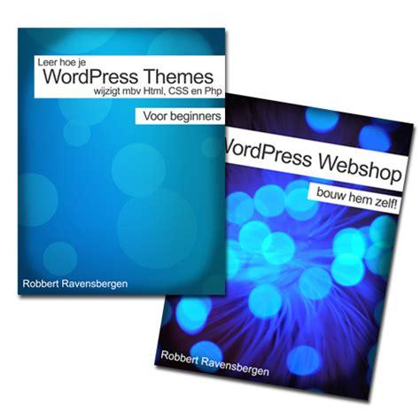wordpress layout wijzigen 2 wordpress handleidingen themes webshops