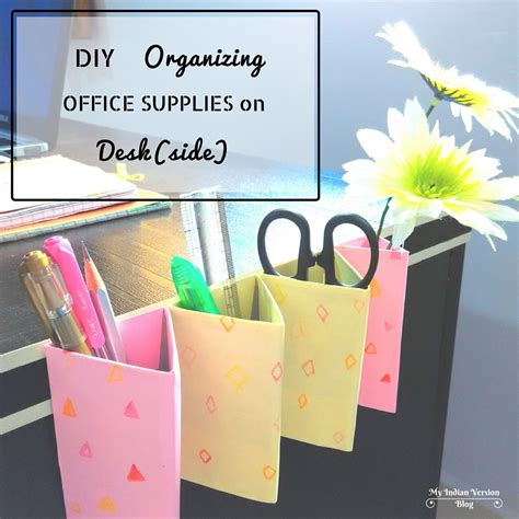 Office Supplies Used My Indian Version Diy Organizing Office Supplies On Desk