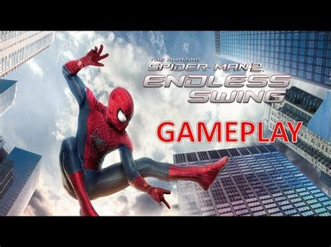 the amazing spider man 2 endless swing the amazing spiderman 2 endless swing gameplay youtube