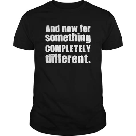 And Now For Something A Different by And Now For Something Completely Different Shirt