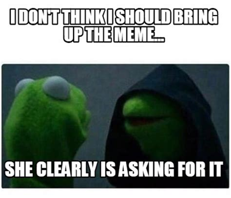 Think Meme - meme creator i don t think i should bring up the meme