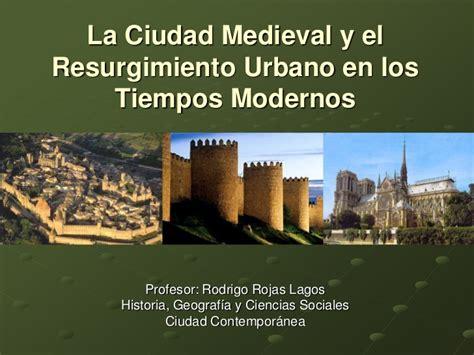 la sopera y el la ciudad medieval y el resurgimiento urbano tiempos modernos 2011