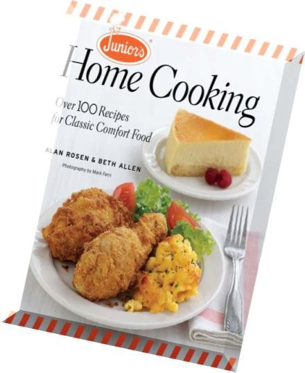 classic comfort food recipes download junior s home cooking over 100 recipes for