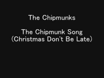 the chipmunk song don t be late the chipmunks the chipmunk song don t be late