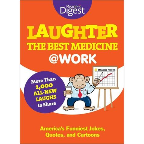 laughter really is the best medicine america s funniest jokes stories and laughter the best medicine at work america s funniest