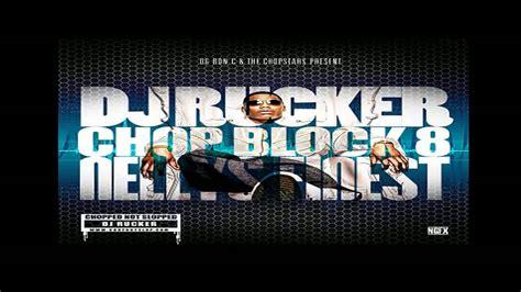 ei nelly 2 nelly ei chop block 8 mixtape