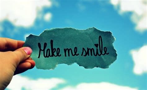 Make Me Smile by Make Me Smile Quotes Quotesgram