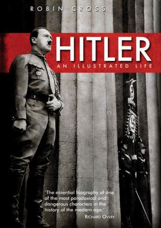 hitler biography quiz hitler an illustrated life by robin cross reviews