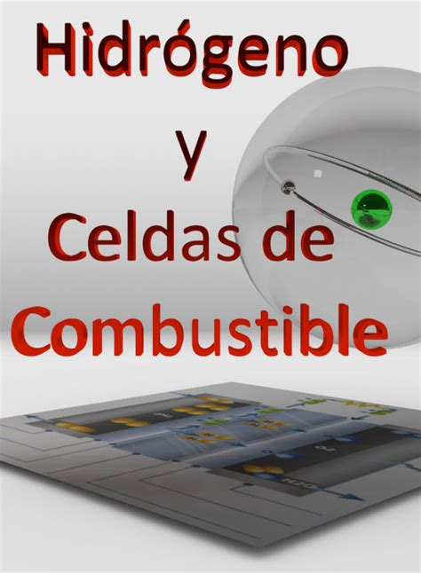 libro everything is combustible television hidr 243 geno y celdas de combustible omar solorza