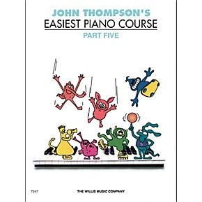 john thompsons easiest piano 1783056525 willis music john thompson s easiest piano course part 5 musician s friend