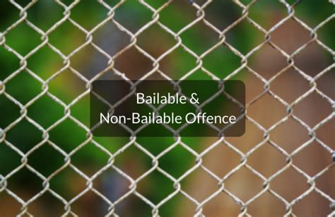 non bailable sections in ipc list of bailable non bailable offences under indian