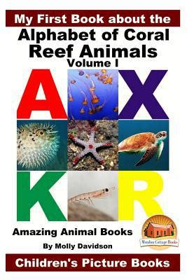 the abcs of millionaire marketing books my book about the alphabet of coral reef animals