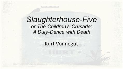 slaughterhouse five or the childrens slaughterhouse five or the children s crusade a duty dance with death ppt download