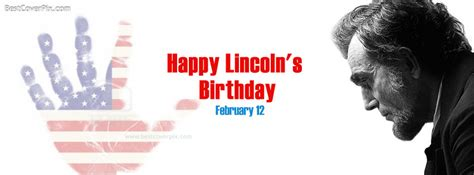 happy abraham lincolns birthday february  facebook covers