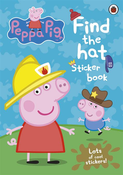 Peppa Pig Also Search For Peppa Pig Find The Hat Sticker Book Penguin Books Australia