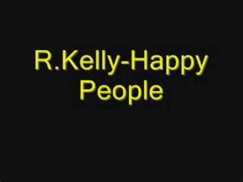 happy birthday mp3 download r kelly 6 5 mb free r kelly happy people lyrics mp3 yump3 co