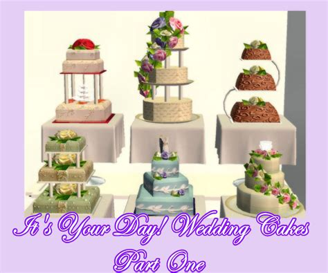 Wedding Cake On Sims 4 by Mod The Sims It S Your Day Set One Of 6 Delicious