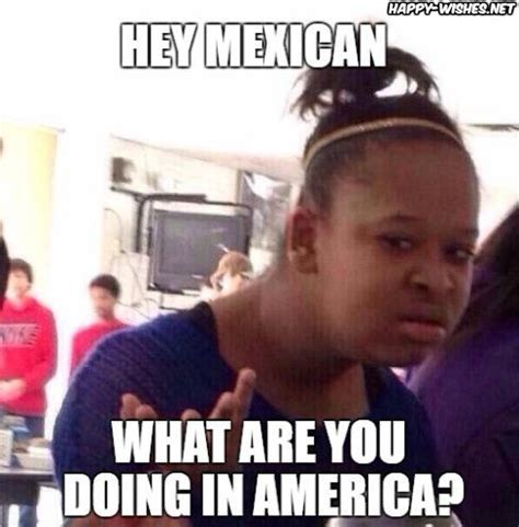 America Meme - mexican memes funny mexican images happy wishes