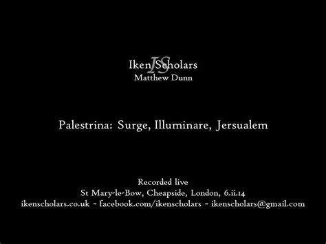 illuminare jerusalem surge illuminare jerusalem palestrina