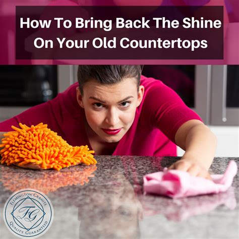 how to your to bring the back how to bring back the shine on your countertops