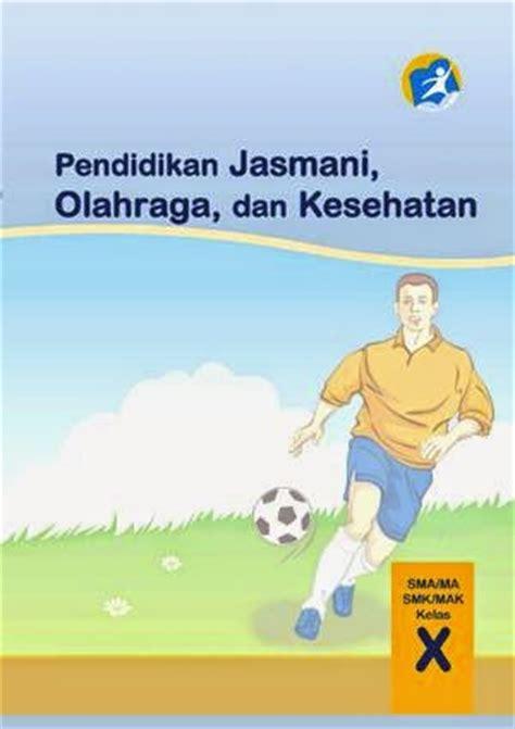 Buku Guru Penjasorkes Kelas 10 Kurikulum 2013 Edisi Revisi 2016 Bse Buku Siswa Kelas 10 Sma Kurikulum 2013 Edisi