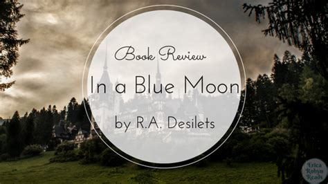 Paket 2 Novel In A Blue Moon Becomes By Ilana erica robyn reads book review in a blue moon by r a desilets