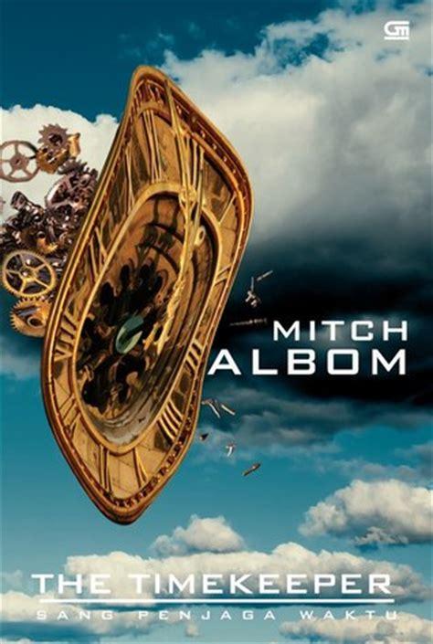 Mitch Albom Sang Penjaga Waktu the time keeper sang penjaga waktu mari ngomongin buku