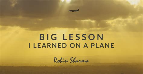 big live large more 15 lessons learned memoirs from a truck driver s books big lesson i learned on a plane robin sharma s