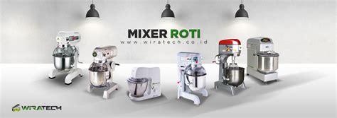 Pasaran Mixer Roti artikel mesin roti informasi oven roti mixer roti