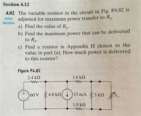 the variable resistor in the circuit is adjusted for maximum power transfer to ro section 4 12 4 82 the variable resistor in the cir chegg