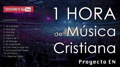 m sica cristiana gratis m sica cristiana en espanol 1 hora de nueva m 218 sica cristiana alabanza y adoraci 243 n