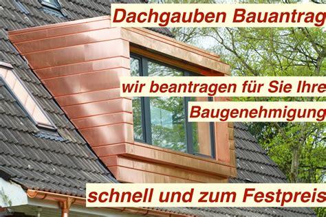 Dachausbau Baugenehmigung Kosten by Baugenehmigung Dachgaube Berlin Bauantrag Dachgaube