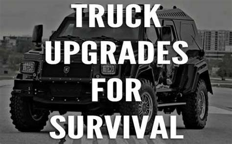survival truck gear bug out vehicle upgrade your truck for survival with