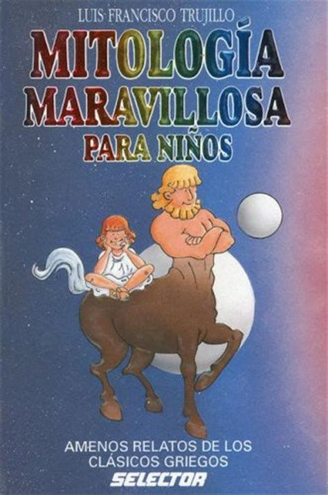 libro mitos griegos para ninos libros sobre mitos relatos muy antiguos