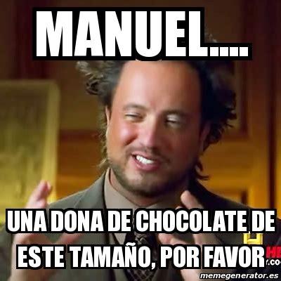 Memes De Chocolate - meme ancient aliens manuel una dona de chocolate de