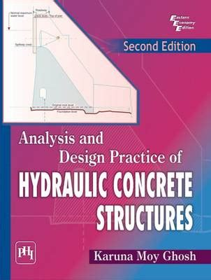 design criteria of hydraulic structures analysis and design practice of hydraulic concrete stru