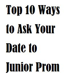 10 Ways To Get A Prom Date top 10 ways to ask your date to junior prom the crier