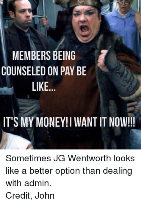 Jg Wentworth Meme - 25 best memes about be like coast guard and money be