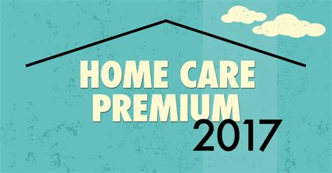 home care premium 2017 aser caf cndl