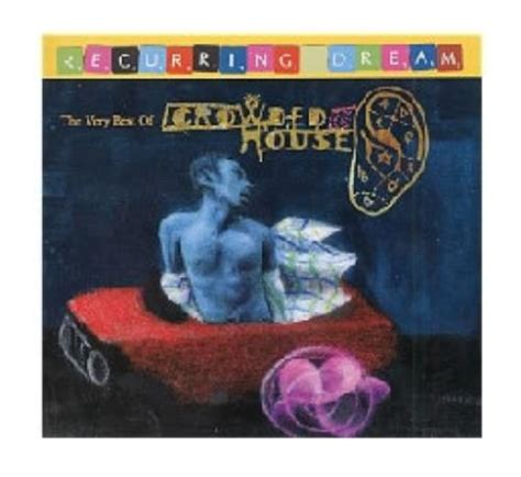 crowded house best of crowded house the best of nails in my