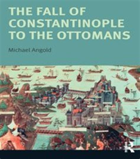 Fall Of The Ottomans Fall Of Constantinople To The Ottomans E Bok Michael Angold 9781317880516 Bokus