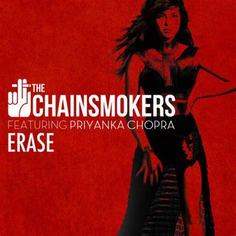 priyanka chopra and chainsmokers electronic the chainsmokers ft priyanka chopra erase