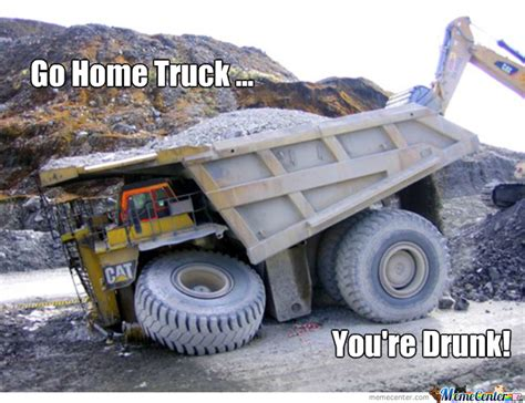 Big Truck Meme - big drunk dump truck by douglasdegraw meme center