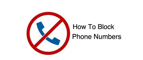 how do you block a phone number on an android how to block a phone number from calling your cell phone wirefly