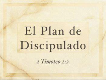 la academia de discipulado books ii timoteo 2 2 el plan de discipulado