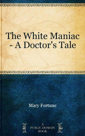 the fortune tellerã s a riveting tale of survival and sacrifice from vienna to america based on the true story of otto rigan books the white maniac a doctor s tale by fortune